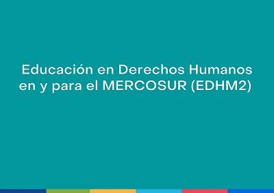 Educacion en y para los DDHH Mercosur